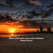 Oahu March 2016 home sales statistics