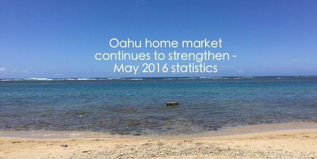 Oahu homes market continues to strengthen - May 2016 Hawaii House