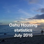 Oahu housing statistics July 2016