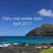 Honolulu Oahu real estate stats April 2017