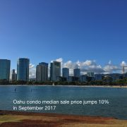 Oahu condo median sale price jumps 10% in September 2017